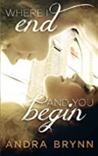Where I End and You Begin by Andra Brynn