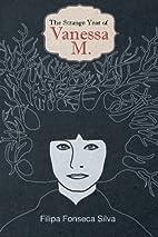 The Strange Year of Vanessa M. by Filipa…