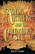 Adela Arthur and the Creator's Clock (The…
