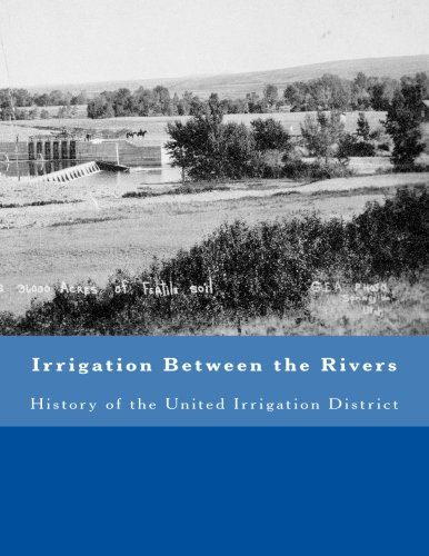 irrigation-between-the-rivers-history-of-the-united-irrigation-district