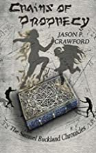 Chains of Prophecy by Mr. Jason P. Crawford