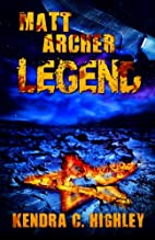 Legend by Kendra C. Highley