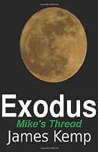 Exodus: Mike's Thread by James Kemp