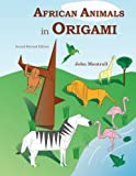 Montroll, John: African Animals in Origami: Second Revised Edition