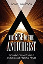 The Rise of the Antichrist: The March Toward…
