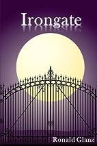 Irongate by Ronald Glanz