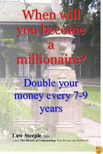 When will you become a millionaire?: Double your money every 7-9 years
