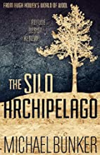 The Silo Archipelago by Michael Bunker