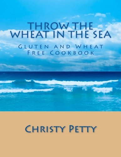 throw-the-wheat-in-the-sea-gluten-and-wheat-free-cookbook
