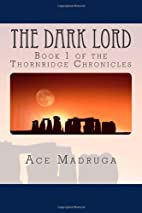 The Dark Lord (Thornridge Chronicles) by Ace…