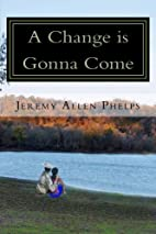 A Change is Gonna Come by Jeremy Allen…