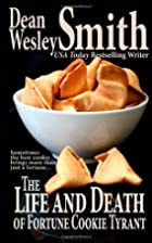 The Life and Death of Fortune Cookie Tyrant…