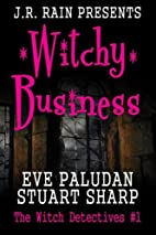 Witchy Business (Witch Detectives #1) by Eve…