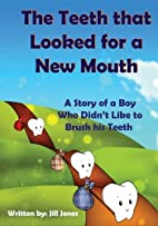 The Teeth that Looked for a New Mouth: A…