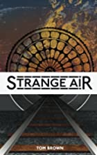 Strange Air by Tom Brown