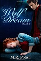 Wolf Dream (Wolf Spell Trilogy) by M.R.…