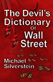 Silverstein, Michael: The Devil's Dictionary Of Wall Street