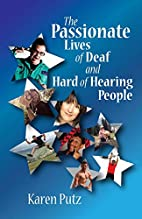 The Passionate Lives of Deaf and Hard of…