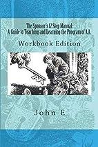 The Sponsor's 12 Step Manual: Workbook…