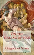On the making of man by Gregory of Nyssa