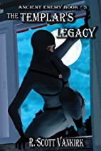 The Templar's Legacy: Ancient Enemy #3…