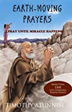 Earth-Moving Prayers: Pray Until Miracle…