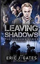 Leaving Shadows by Eric J. Gates