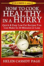 How To Cook Healthy In A Hurry: Volumes 1…