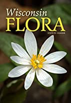 Wisconsin Flora: An illustrated guide to the…
