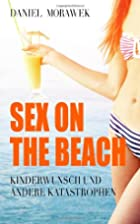 Sex On The Beach - Kinderwunsch und andere…