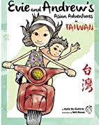 Evie and Andrew's Asian Adventures in Taiwan…