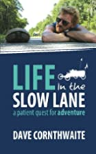 Life in the Slow Lane: A patient quest for…