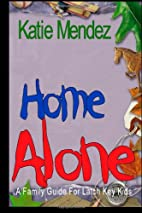 Home Alone: A Family Guide For Latch Key…