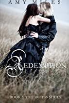 Redemption (Arotas Trilogy, #3) by Amy Miles