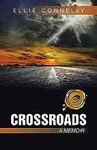 Crossroads: A Memoir by Ellie Connelly