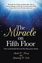 The Miracle on Fifth Floor: How God Healed…