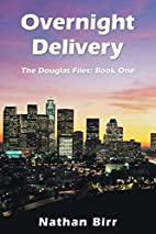 Overnight Delivery: The Douglas Files: Book…