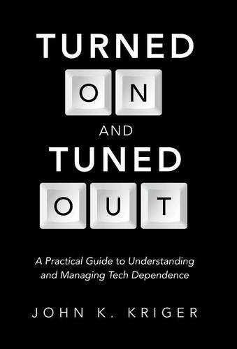 turned-on-and-tuned-out-a-practical-guide-to-understanding-and-managing-tech-dependence