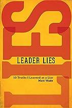 Leader Lies: Ten Truths I Learned As a Liar…