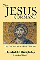 The Jesus Command: The Mark of Discipleship…