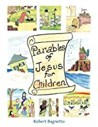Parables of Jesus for Children by Robert…