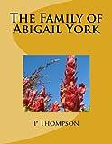 Thompson, P: The Family of Abigail York