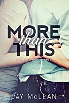 More Than This (More Than, #1) by Jay McLean