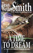 A Time to Dream by Dean Wesley Smith