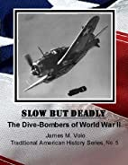 Slow But Deadly: The Dive-bombers of World…