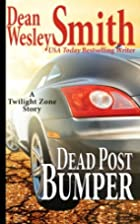 Dead Post Bumper by Dean Wesley Smith