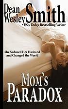 Mom's Paradox by Dean Wesley Smith
