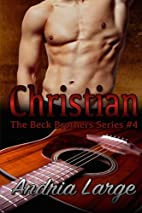 Christian (The Beck Brothers, #4) by Andria…