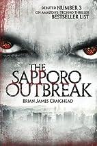 The Sapporo Outbreak by Brian Craighead