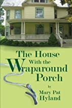 The House With the Wraparound Porch by…